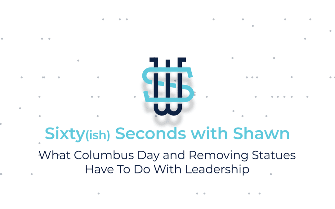 SSWS: What Columbus Day and Removing Statues Have To Do With Leadership