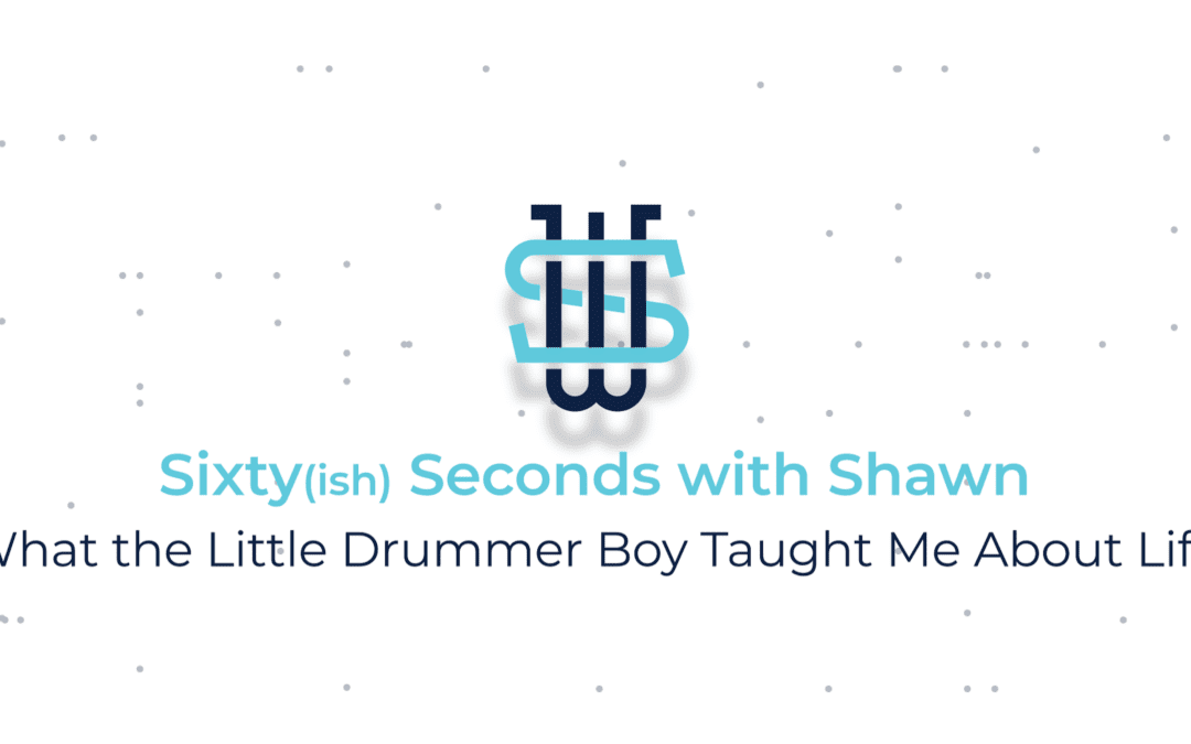 What the Little Drummer Boy Taught Me About Life