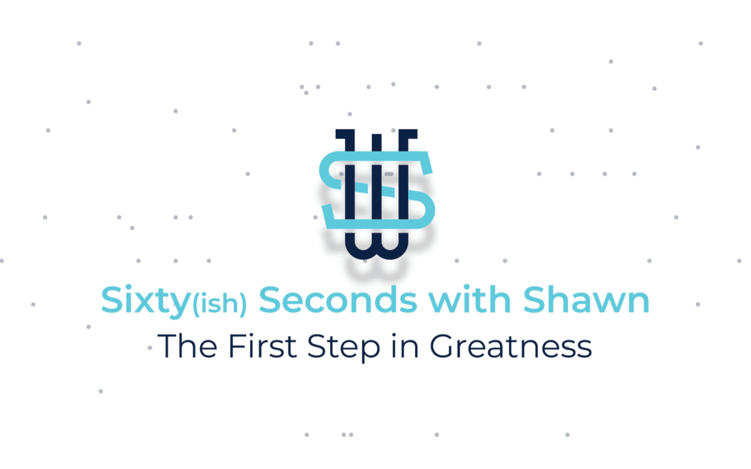 The First Step in Greatness