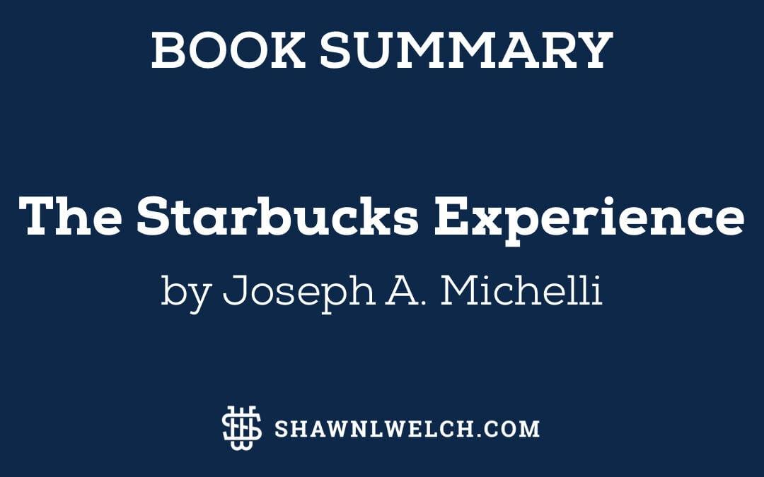 The Starbucks Experience: Book Summary