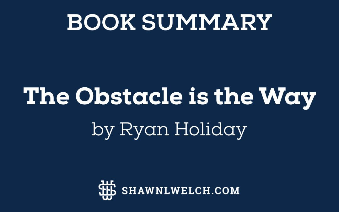 The Obstacle is the Way: Book Summary