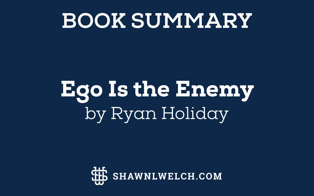 Ego Is the Enemy: Book Summary