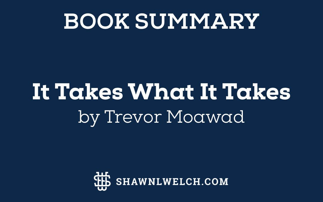 It Takes What It Takes: Book Summary